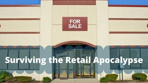 Surviving the Retail Apocalypse